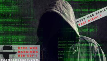 Deep Web Hakkında Merak Edilen (Seri 2)